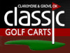 Classic Golf Carts  Claremore 918-342-0123  Grove 918-791-9646