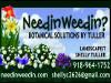 Needin Weedin Botanical Solutions