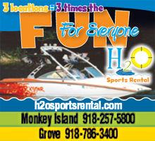 H2O Sports Rental - Monkey Island 918-257-5800 --- Honey Creek 918-786-3400  --- Langley - South Grand 918-782-9090